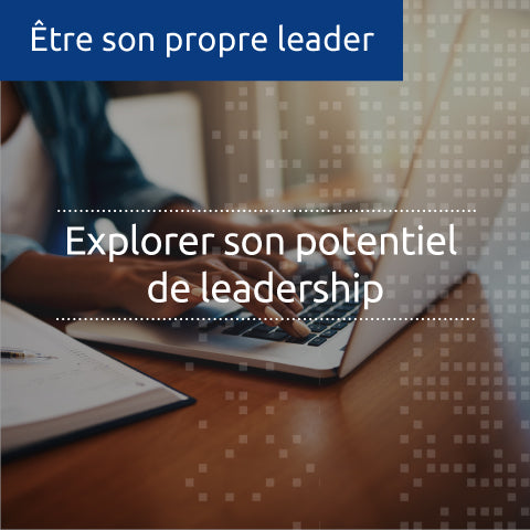 Exploring your leadership potential (online course, conducted in French)