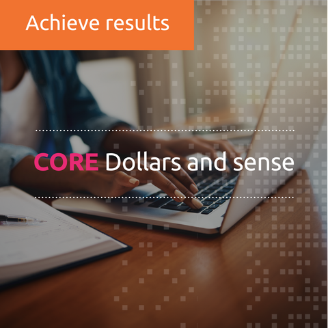 Dollars and sense (CORE)  (online, facilitated)