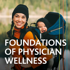 Foundations of Physician Wellness (online, self-led)