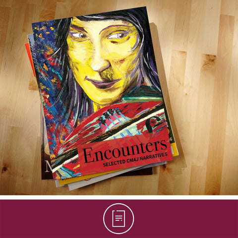 Encounters: Selected CMAJ Narratives (Print)