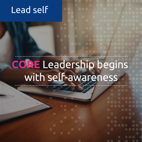 Leadership begins with self-awareness (CORE) (online, facilitated)