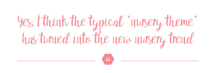 "Katy Mimari Nursery Designer Quote, ""Yes, I think the typical ""nursery theme"" has turned into the new nursery trend"""