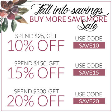 Fall into Savings with our BUY MORE SAVE MORE sale