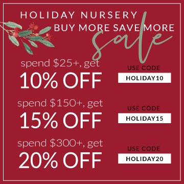 Holiday Nursery Buy More Save More Sale