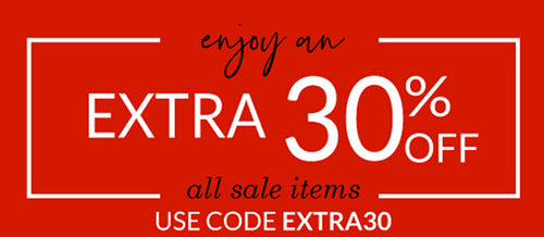 Enjoy an extra 30% all sale items with code EXTRA30