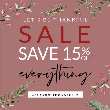 Let's Be Thankful Save 15% with code THANKFUL15