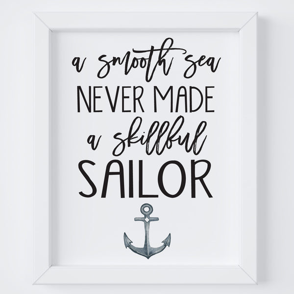 A Smooth Sea Never Made A Skillful Sailor - Nursery Wall Art - Nautcial Nursery - Printable Art