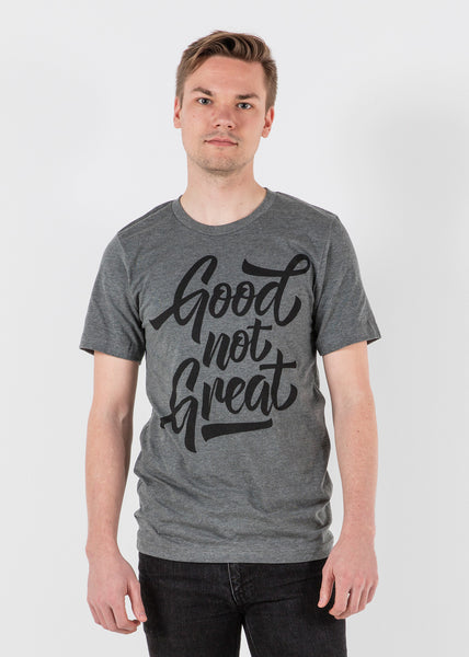 Good Not Great Tee