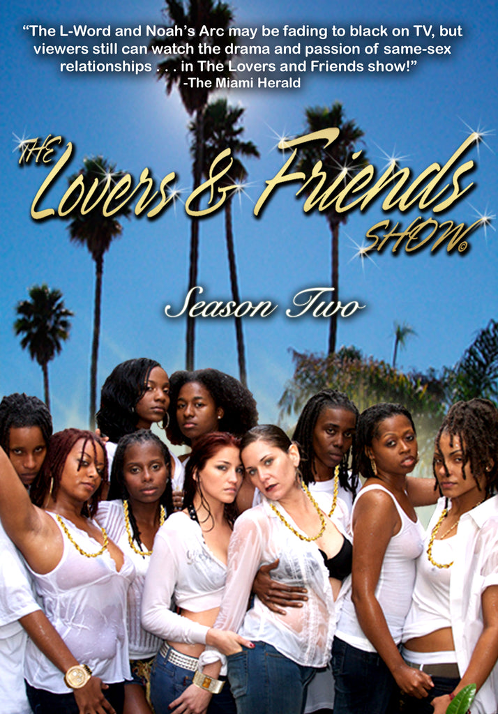 Lovers & Friends Show Season 2, The