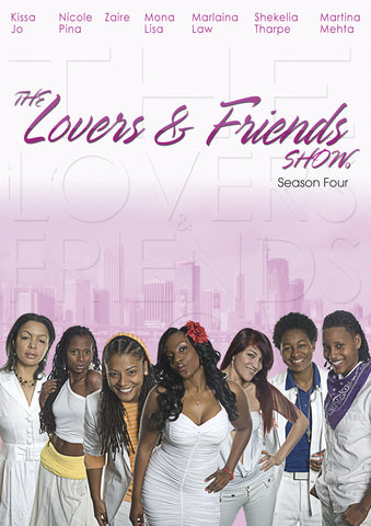 Lovers & Friends Show Season 4, The