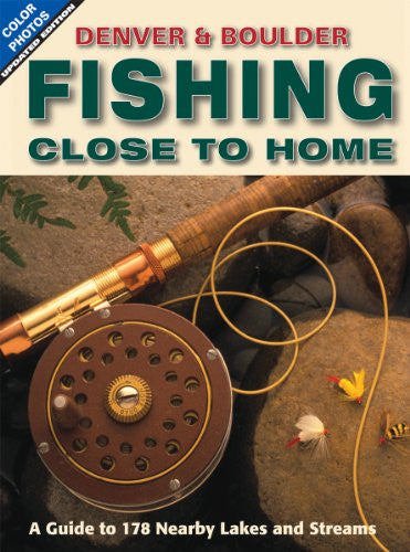 Fishing Close to Home - Denver & Boulder Guide