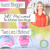 Guest Blogger Series: Two Lies I Believe