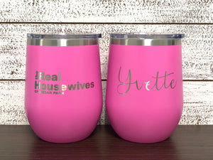 Personalized Real Housewives Wine Tumbler with Lid - Laser Engraved