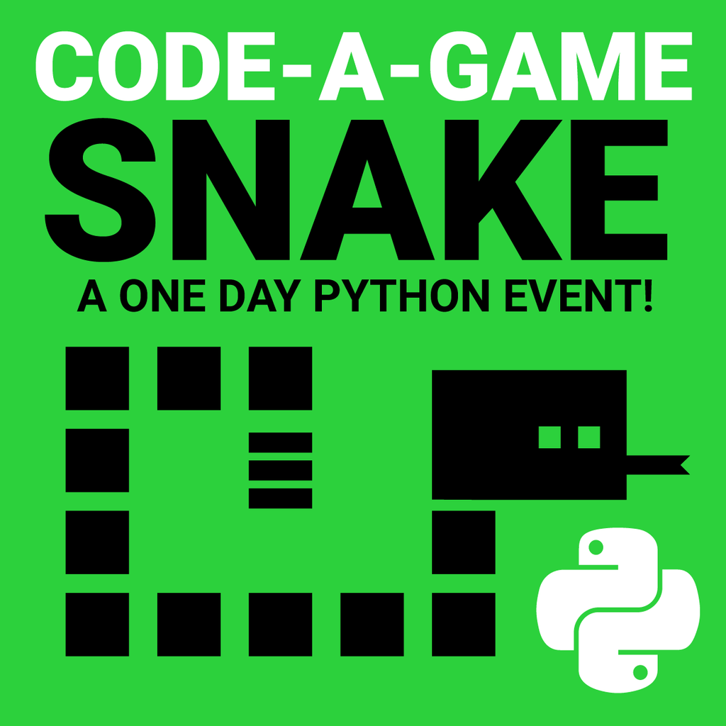Python Coding: Make Your Own Snake Game! REGISTRATION CLOSED
