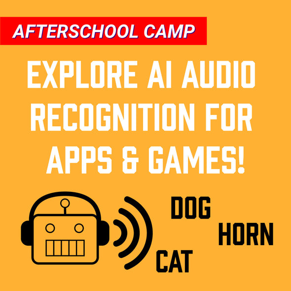 Afterschool Camp: Explore AI audio recognition for apps & games!