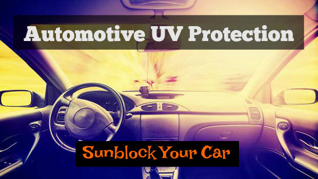 Automotive UV Protection: Sunblock Your Car