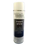 Platinum Products: Instant Shine final detailer. Aerosol 12oz. detail spray.