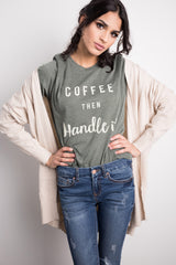 coffee then handle it tee