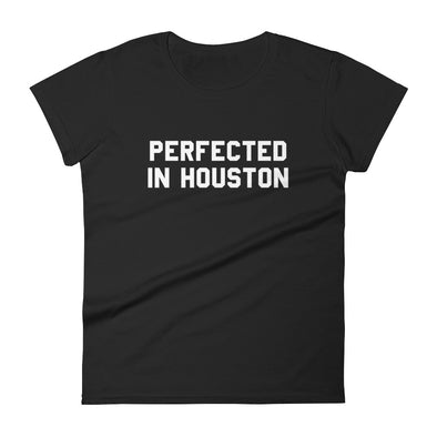 Perfected in Houston T-Shirt