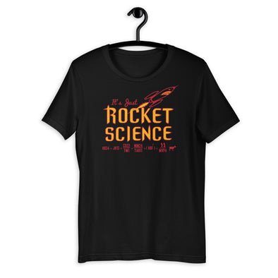 Its Just Rocket Science Unisex T-Shirt