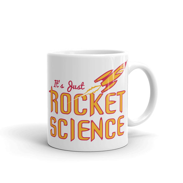 It's Just Rocket Science Mug