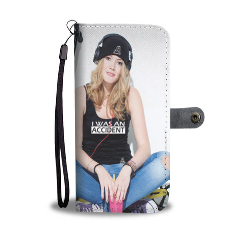 I WAS AN ACCIDENT PHONE CASE WALLET