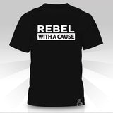Rebel With A Cause  T-Shirt - Naked Aggression