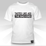 Tastes Like Ass, The Bad Kind  T-Shirt - Naked Aggression