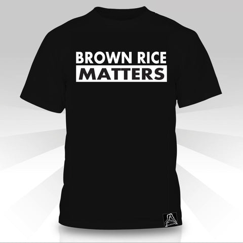Brown Rice Matters  T-Shirt - Naked Aggression