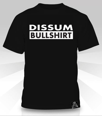 Dissum Bullshirt  T-Shirt - Naked Aggression