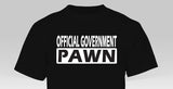 OFFICIAL GOVERNMENT PAWN T-SHIRT