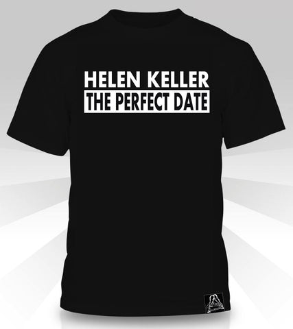HELEN KELLER: THE PERFECT DATE  T-Shirt - Naked Aggression