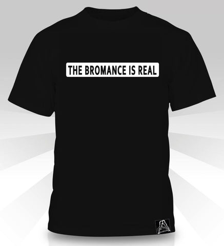 THE BROMANCE IS REAL  T-Shirt - Naked Aggression