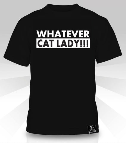 Whatever Cat Lady  T-Shirt