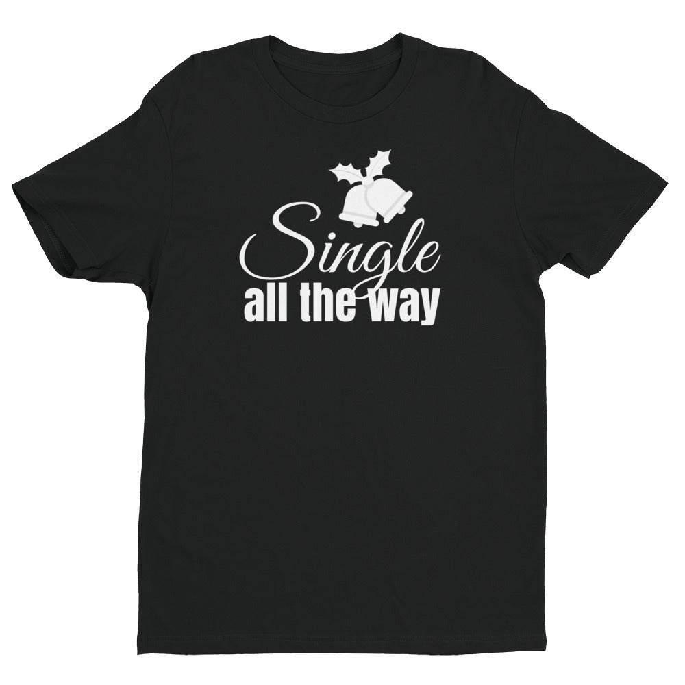 Single All the Way T-shirt (Unisex)