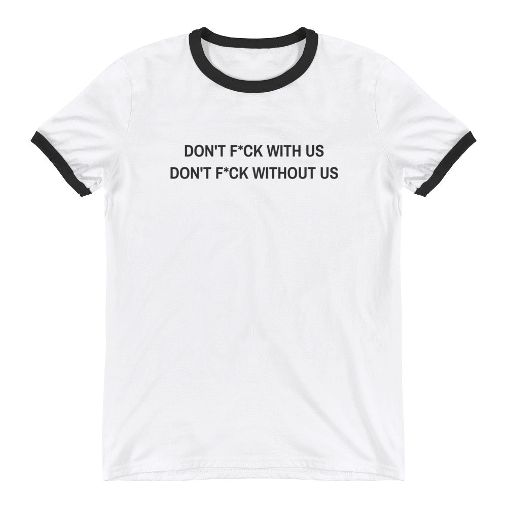 Don't F*ck With Us Ringer Tee (Benefiting Planned Parenthood)