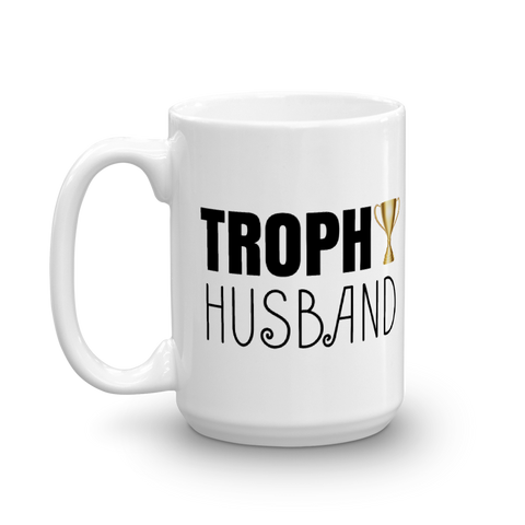Trophy Husband Mug (15 oz.)