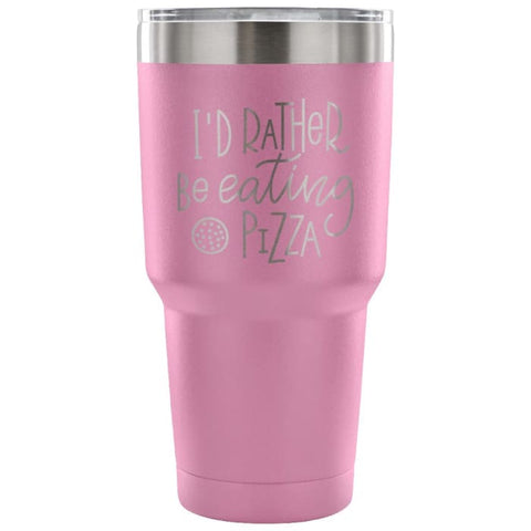 Id Rather Be Eating Pizza 30 Oz Tumbler - Travel Cup Coffee Mug Light Purple