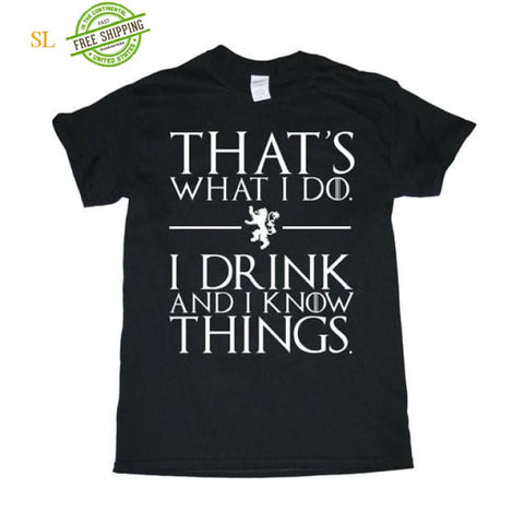Thats What I Do I Drink And Know I Things Tyrion Lannister Game Of Thrones 100% Heavy Cotton Mens/womens Gildan T-Shirt
