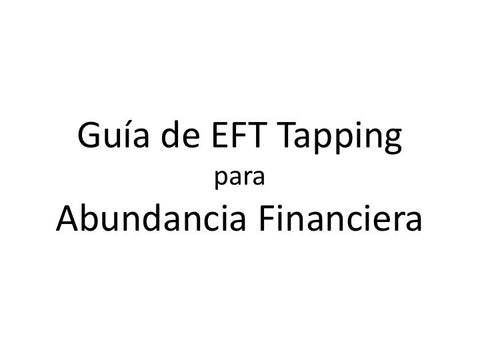 Abundancia Financiera Guia de EFT Tapping (Audio mp3 en Espanol)