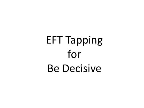 Be Decisive EFT Tapping Guide (Audio mp3)