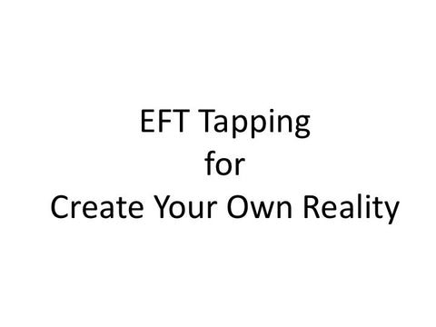 Create your Own Reality EFT Tapping Guide (pdf)