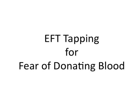 Fear of Donating Blood EFT Tapping Guide (Audio mp3)