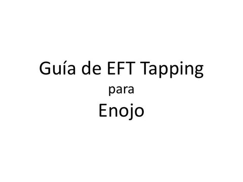 Enojo Guia de EFT Tapping (Audio mp3 en Espanol)