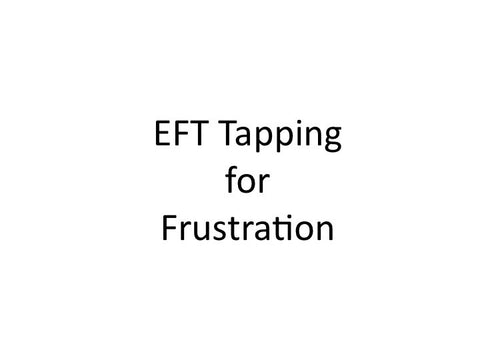 Frustration EFT Tapping Guide (Audio mp3)