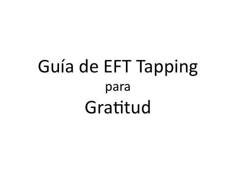 Gratitud Guia de EFT Tapping (Audio mp3 en Espanol)