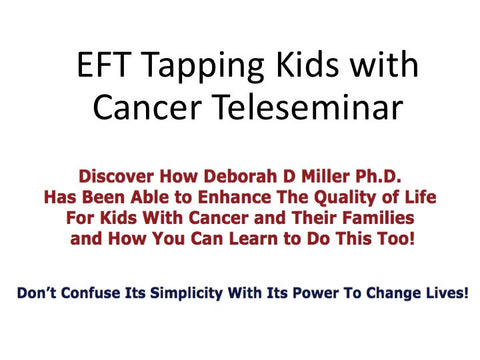 Kids with Cancer Teleseminar Series - Complete Audio Program