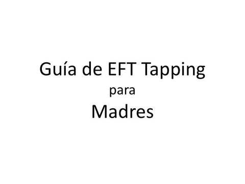 Mamas Guia de EFT Tapping (Audio mp3 en Espanol)