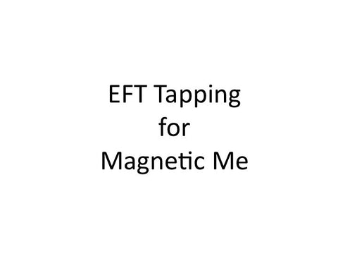 Magnetic Me EFT Tapping Guide (Audio mp3)
