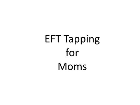 Moms EFT Tapping Guide (pdf)